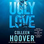 Ugly Love (       UNABRIDGED) by Colleen Hoover Narrated by Grace Grant, Deacon Lee