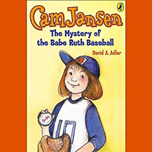 The Mystery of the Babe Ruth Baseball: Cam Jansen, Book 6 | [David A. Adler]
