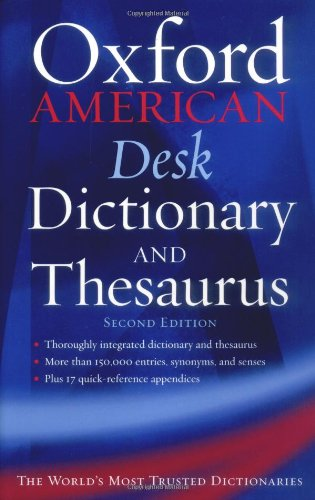 The Oxford American Desk Dictionary and Thesaurus (New Look for Oxford Dictionaries)