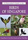 A Naturalists Guide to the Birds of Singapore (Naturalists Guides)