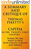 A Summary and Critique of Thomas Piketty's Capital in the Twenty First Century - Where We Are, What Is Next, How Piketty is Right and Wrong