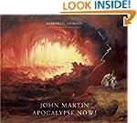 John Martin: Apocalypse Now!