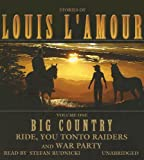 Big Country, Volume 1: Stories of Louis LAmour (Ride, You Tonto Raiders; and War Party)