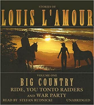 Big Country, Volume 1: Stories of Louis L'Amour (Ride, You Tonto Raiders; and War Party) written by Louis L%27Amour