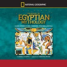 Treasury of Egyptian Mythology: Classic Stories of Gods, Goddesses, Monsters & Mortals Audiobook by Donna Jo Napoli Narrated by Christina Moore