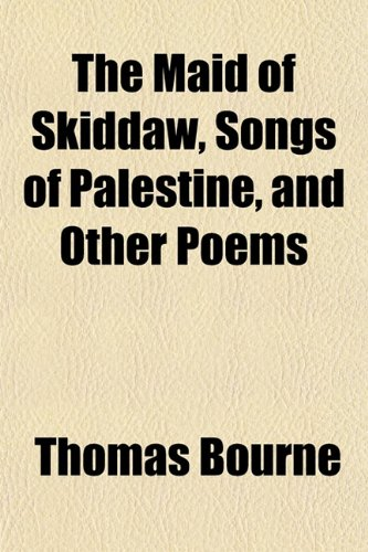 The Maid of Skiddaw, Songs of Palestine, and Other Poems