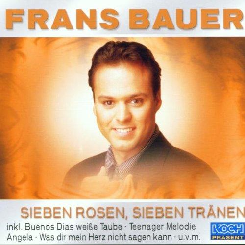 Frans Bauer - Sieben Rosen Sieben Tranen - Zortam Music