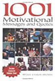 By Bruce Eamon Brown 1001 Motivational Messages and Quotes for Athletes and Coaches: Teaching Character Through Sport