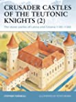 Crusader Castles of the Teutonic Knig...
