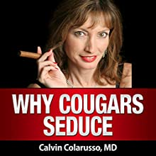 Why Cougars Seduce (       UNABRIDGED) by Calvin A. Colarusso, MD Narrated by Ken Maxon