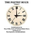 The Poetry Hour, Volume 3: Time for the Soul Hörbuch von Oscar Wilde, Rudyard Kipling, William Wordsworth Gesprochen von: Richard Mitchley, Ghizela Rowe