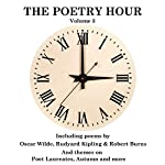 The Poetry Hour, Volume 3: Time for the Soul | Oscar Wilde,Rudyard Kipling,William Wordsworth