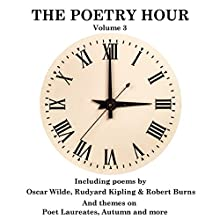 The Poetry Hour, Volume 3: Time for the Soul Audiobook by Oscar Wilde, Rudyard Kipling, William Wordsworth Narrated by Richard Mitchley, Ghizela Rowe