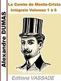 Le Comte de Monte-Cristo (Int�grale les 6 Volumes)