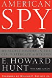 American Spy: My Secret History in the CIA, Watergate and Beyond (0471789828) by Hunt, E. Howard