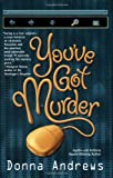 You've Got Murder (A Turing Hopper Mystery) (042518191X) by Andrews, Donna