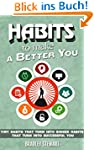 Habits: Habits to Make a Better You....
