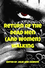 Return of the Dead Men (and Women) Walking