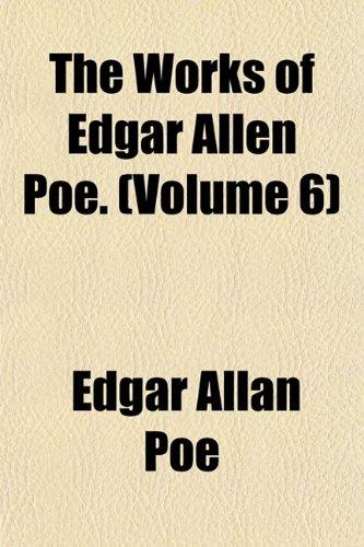 The Works of Edgar Allen Poe. (Volume 6)