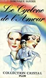 Le Cyclone de l'amour (Collection Cristal) par Sander