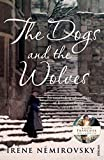 The Dogs and the Wolves (0099507781) by Nemirovsky, Irene
