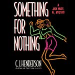 Something for Nothing | C. J. Henderson