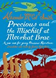 Precious and the Mischief at Meerkat Brae (Young Precious Ramotswe)