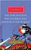 The Time Machine, The Invisible Man, The War of the Worlds (Everyman's Library Classics & Contemporary Classics)