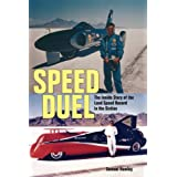 Speed Duel: The Inside Story of the Land Speed Record in the Sixtiesby Samuel Hawley