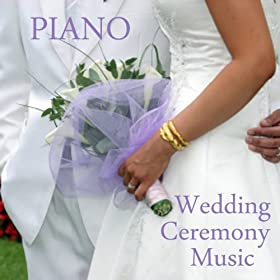 Amazon Wedding Ceremony Music The Look Of Love Piano Wedding Music Players MP3 Downloads