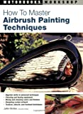 Acquista How to Master Airbrush Painting Techniques