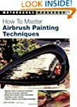 How to Master Airbrush Painting Techn...