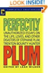 Perfectly Plum: Unauthorized Essays O...