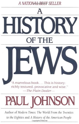 A History of the Jews: Paul Johnson: 9780060915339: Amazon.com: Books