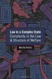 Law in a Complex State: Complexity in the Law and Structure of Welfare (1849464456) by Harris, Neville