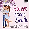 Sweet Gone South: Love Gone South, Book 1 Audiobook by Alicia Hunter Pace Narrated by Amy Rubinate