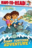 Giant Tortoise Adventure (Ready-To-Read Dora & Diego - Level 1)