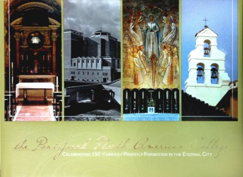 The Pontifical North American College Celebrating 150 Years Of Priestly Formation In The Eternal City