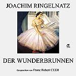 Der Wunderbrunnen   Joachim Ringelnatz