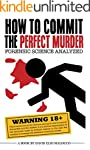 How to Commit the Perfect Murder: For...