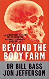 img - for Beyond the Body Farm by Dr Bill Bass (2009-04-02) book / textbook / text book