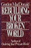 Rebuilding Your Broken World (0840790864) by Gordon MacDonald