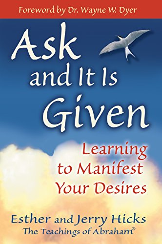 Esther hicks ask and it is given credit