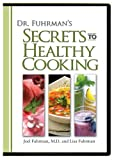 Dr. Fuhrman&#039;s Secrets to Healthy Cooking DVD