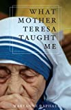 img - for What Mother Teresa Taught Me book / textbook / text book