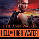 Hell or High Water: Deep Six, Book 1 Audiobook by Julie Ann Walker Narrated by Mackenzie Cartwright