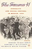 img - for The Famous 41: Sexuality and Social Control in Mexico, 1901 book / textbook / text book