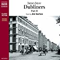 Dubliners, Volume 2 Audiobook by James Joyce Narrated by Jim Norton