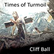 Times of Turmoil: The End Times Saga, Book 1 | Cliff Ball