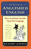 The Revenge of Anguished English: More Accidental Assaults Upon Our Language (031233494X) by Lederer, Richard